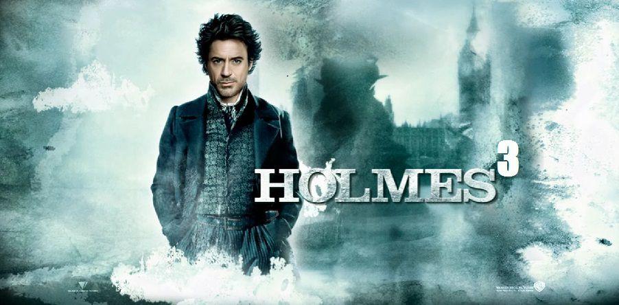 Шерлок Холмс 3 дата выхода, фото, трейлер, новости